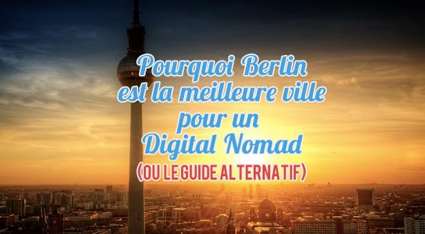 Pourquoi Berlin est la meilleure ville pour un Digital Nomad