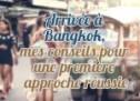 Arrivée à Bangkok, mes conseils pour une première approche réussie