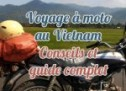 Conseils et guide pour un voyage à moto au Vietnam